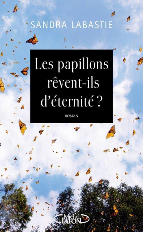 Mon avis sur Les Papillons rêvent-ils d'éternité de Sandra Labastie éditions @michellafon