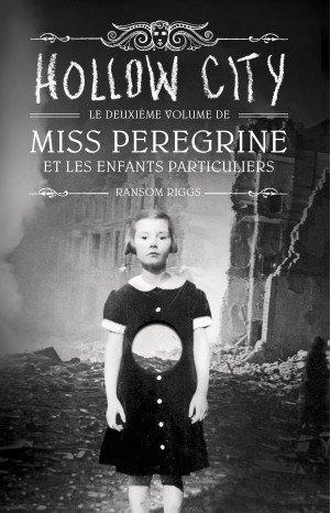 Mon avis sur Miss Peregrine et les enfants particuliers T2 Hollow City de Ransom Riggs @BayardEditionsJ / @blogfaismoipeur