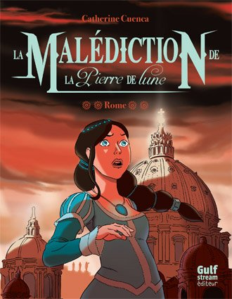 Présentation de La Malédiction de la pierre de Lune-Rome de Catherine Cuenca @Gulf_Stream_Ed