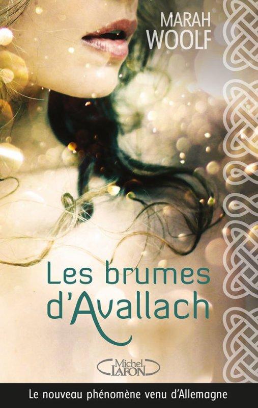 Présentation:  Les Brumes d'Avallach de Marah Woolf @michellafon