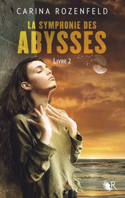Couverture du deuxième tome de La Symphonie des Abysses de Carina Rozenfeld