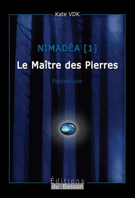 Présentation de NIMADEA T1 Le Maître des Pierres – Kate VDK EDITIONS DU BASSON