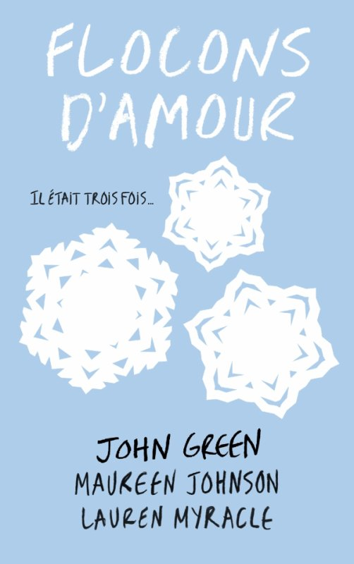 Mon avis sur Flocons d'Amour de John Green |  Maureen Johnson | Lauren Myracle Hachette Romans