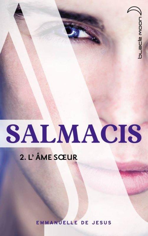 Mon avis sur Salmacis T2 L'âme Soeur d'Emmanuelle de Jesus #BlackMoon Editions
