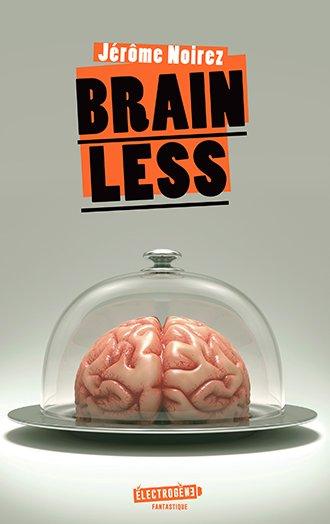 Mon avis sur Brainless de Jérôme Noirez @Gulf_Stream_Ed