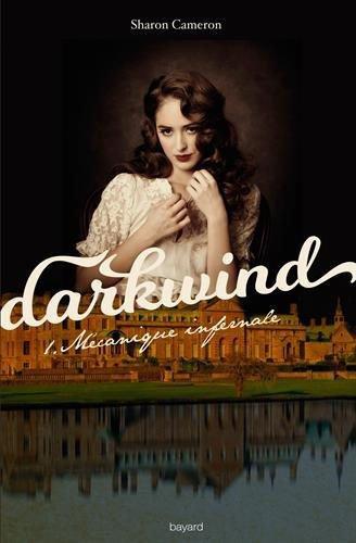 Mon avis sur Darkwind T1 Mécanique infernale de Sharon Cameron @BayardEditionsJ