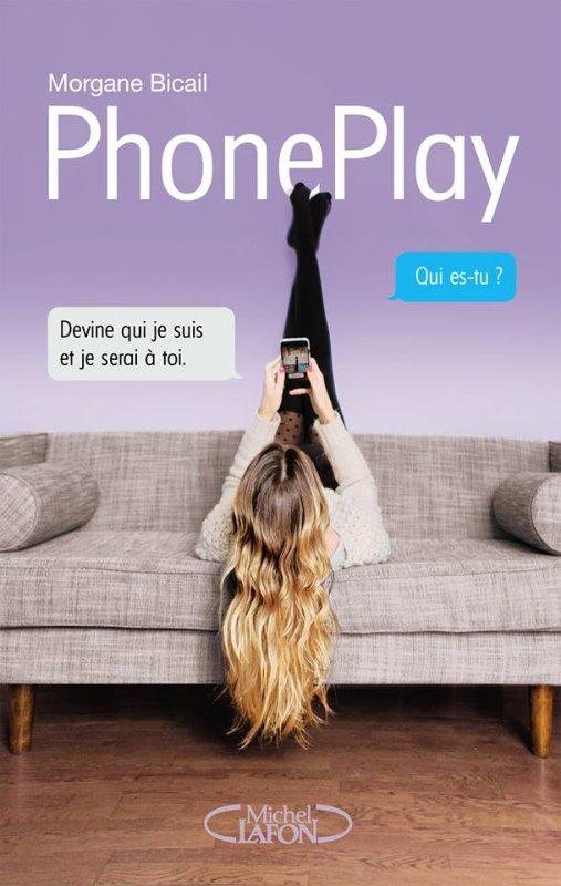 Mon avis sur #PhonePlay de Morgane Bicail éditions @michellafon
