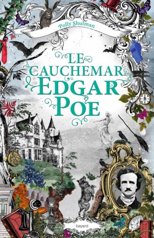 Mon avis sur Le Cauchemar Edgar Poe de Polly Shulman Bayard Editions !