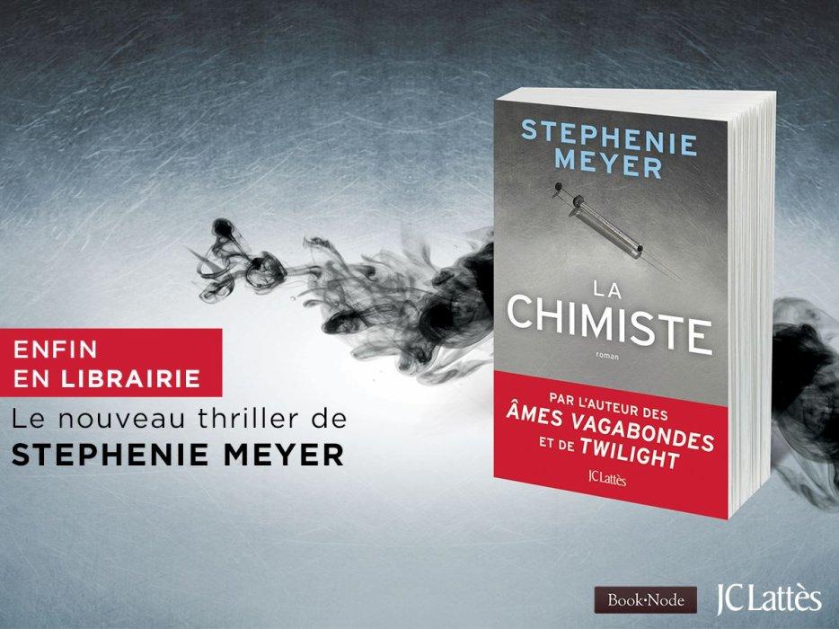 Le nouveau roman de Stephenie Meyer La Chimiste est sortit hier aux éditions JC Lattès / Le Masque