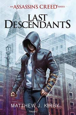 Avis aux fans d'Assassin's Creed Last Descendants de Matthew J.Kirby est sortit la semaine passée chez Bayard Editions