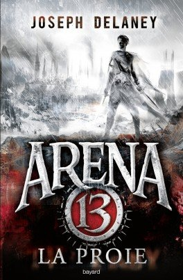 #Présentation: Arena 13 T2 La Proie de Joseph Delaney Bayard Editions.