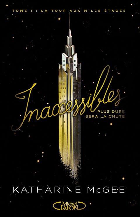 Mon avis sur Inaccessibles T1 La Tour aux Mille Étages de Katharine McGee éditions Michel Lafon.