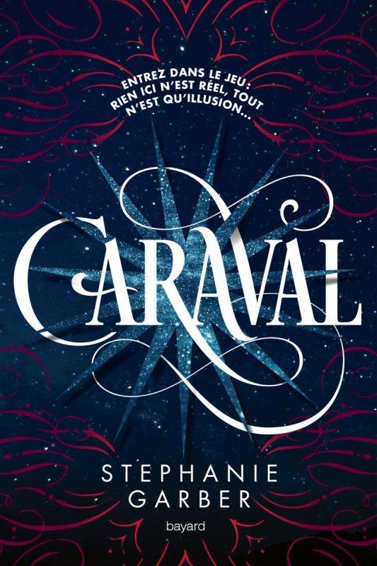 #Présentation : Caraval T1 de Stephanie Garber Bayard Editions.