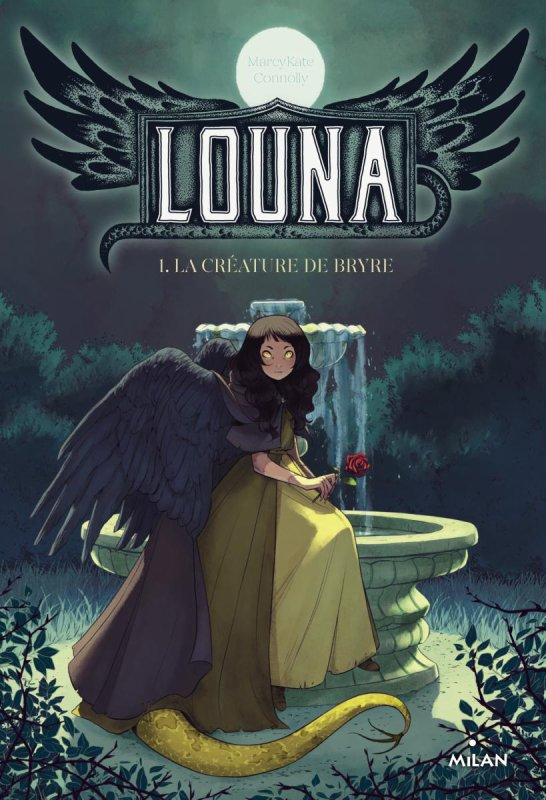 #Présentation: Louna T1 La Créature de Bryre de MarcyKate Connolly éditions Milan.