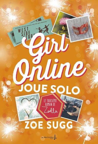 #Présentation: Girl Online Joue Solo T3 de Zoe Sugg La Martinière J Fiction.