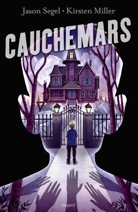 Présentation: Cauchemars de Jason Segel et Kirsten Miller Bayard Editions.