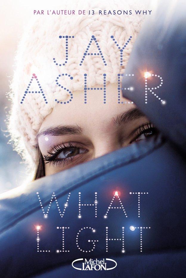 Mon avis sur What Light de Jay Asher édité aux éditions Michel Lafon Jeunesse.