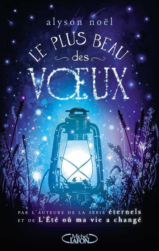 Mon avis sur Le plus beau des v½ux d'Alyson Noël éditions Michel Lafon Jeunesse.