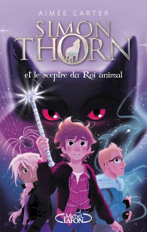 Mon avis sur Simon Thorn et le sceptre du Roi animal d'Aimée Carter Michel Lafon Jeunesse !