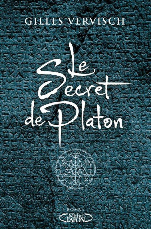 #Présentation: Le Secret de Platon de Gilles Vervisch Michel Lafon J.