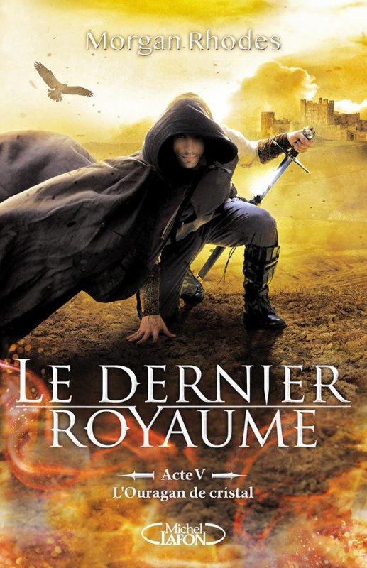 #Présentation: Le Dernier Royaume Acte 5 L'Ouragan de cristal de Morgan Rhodes Michel Lafon Jeunesse !