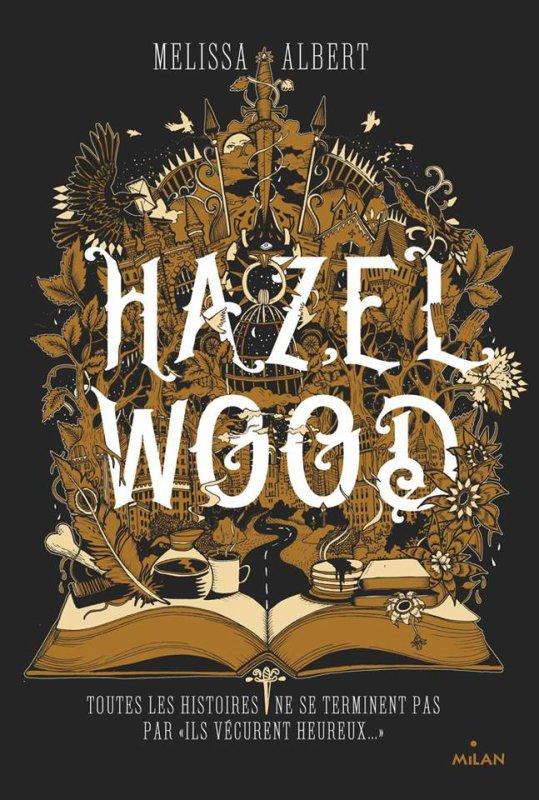 #Présentation: Hazel Wood de Melissa Albert éditions Milan !
