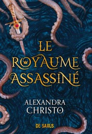 #LectureEnCours: Le Royaume Assassiné de Alexandra Christo éditions De Saxus