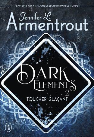 #Chronique: Dark Elements T2 Toucher Glaçant de Jennifer L. Armentrout J'ai Lu Imaginaire.