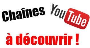 Chaînes YouTube à découvrir !