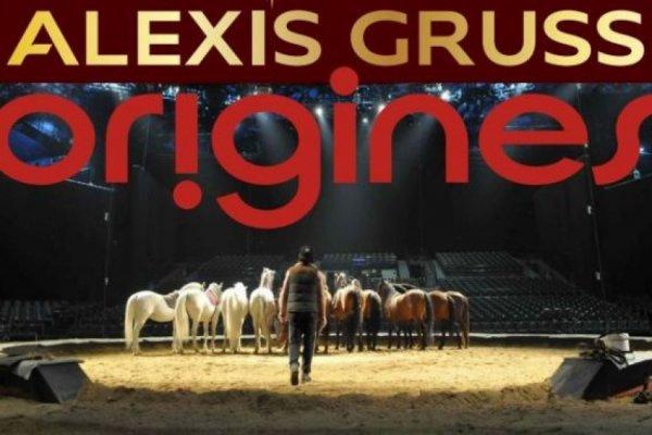 CIRQUE ALEXIS GRUSS : «ORIGINES»