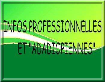 """INFOS PROFESSIONNELLES ET """"ADADIOPIENNES"""""""
