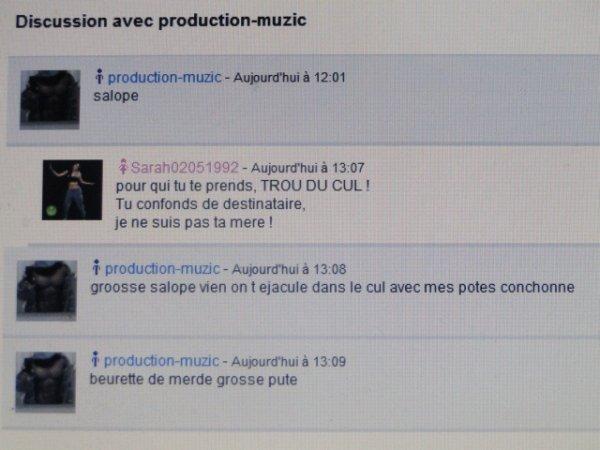production-muzic , encore un complexé qui n'a rien dans la tête ni dans le....   :-)