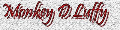 Monkey D.Luffy (Futur Roi des Pirates → C'est même sûr ! Hihi :) )