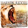 MAJESTIK RIDDIM  - New riddim 2012