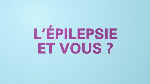 L'épilepsie et vous ?