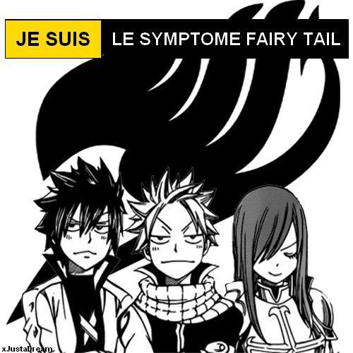 Je suis le symptome Fairy Tail.