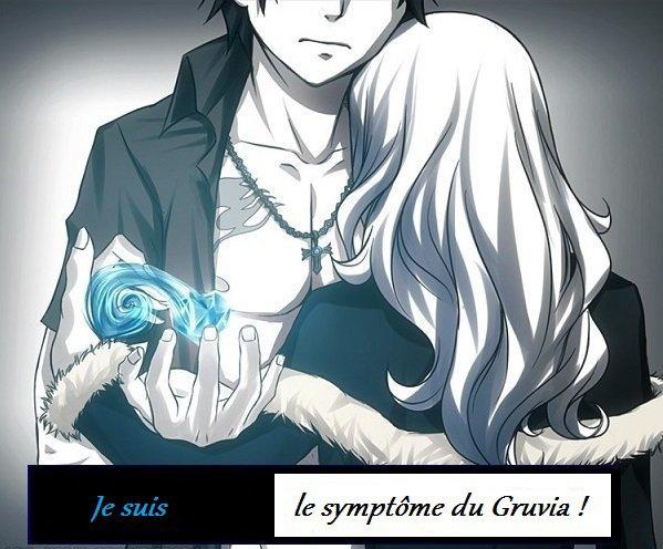 Je suis le symptôme Gruvia !