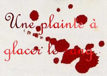 """Chapitre 16 : """"Une plainte à glacer le sang"""""""