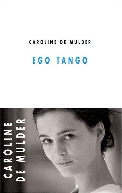 Ego Tango, Caroline de Mulder