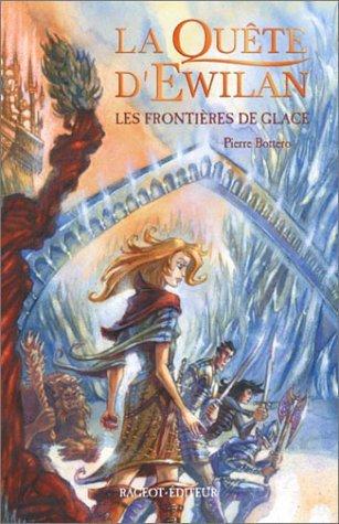 La quête d'Ewilan, Tome 2 : Les frontières de glace , Pierre Bottero
