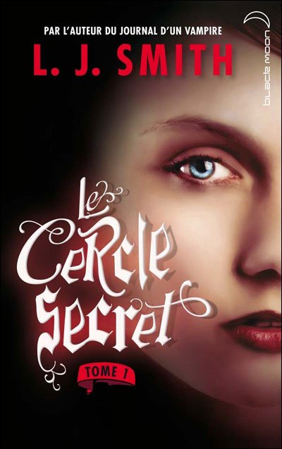 Le Cercle Secret :: Tome 1 :: L'initiation