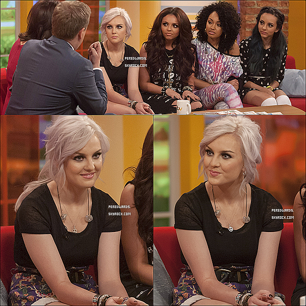. Le 9 mai 2013 ~ Little Mix était à l'émission Daybreak à Londres.  .