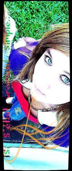 Cette fille c'est comme une Soeur J'ai appri a grandir avec :)