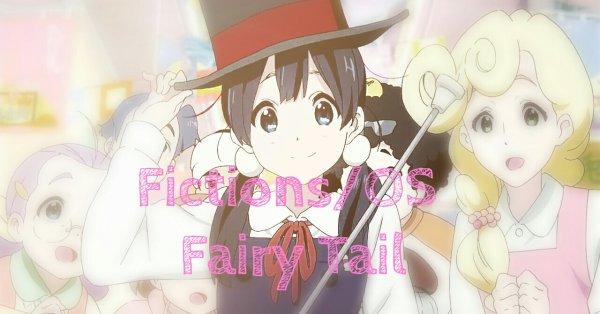 Mes Fanfictions/OS de Fairy Tail