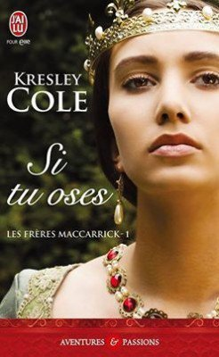 Les frères MacCarrick, Tome 1 : Si tu oses (Kresley Cole)