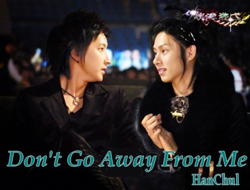 Don't go away from me (-1-) (fanfic HanChul)