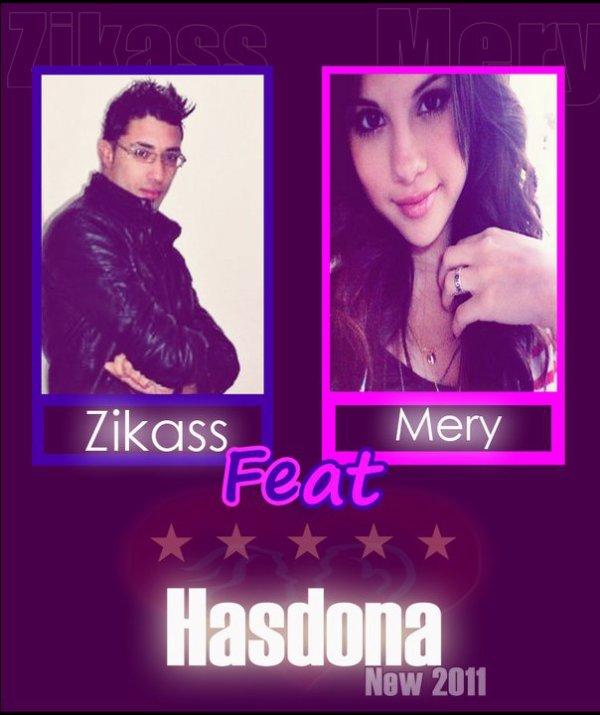 ZikaS feat Mery  ( hasdona) 2011