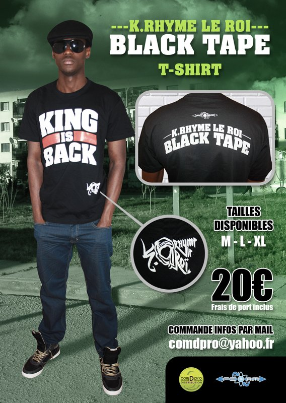 TEE SHIRTS : KING IS BACK/KRHYME LE ROI /BLACK TAPE