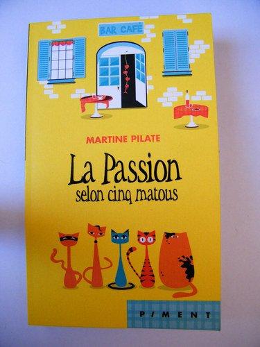 La passion selon 5 matous de Martine Pilate