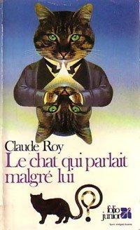 Le chat qui parlait malgres lui de Claude Roy